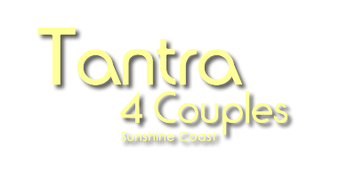 Tantra 4 Couples – Sunshine Coast